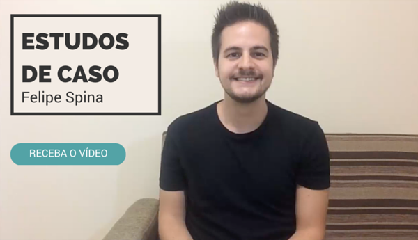 Video case com estudos de casos de Felipe Spina